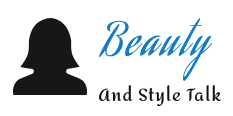 Beauty And Style Talk